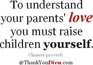understand-parents-love-raise-children-yourself-chinese-proverb